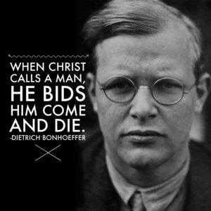 Bonhoeffer Quote Come and Die
