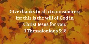 Give thanks in all circumstances - 2 Thessalonians 5:18